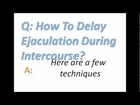 How To Delay Ejaculation During Intercourse?