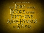 The Lord of the 55 Arse-Hymens of Stone
