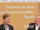 DDF - Vrais enjeux de Copenhague - François Grosdidier - Fin