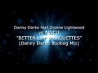 Danny Darko ft Dionne Lightwood vs Avicii - Silhouettes Better Life (Danny Darko Bootleg)