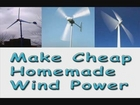 Home Made Wind Power Made Cheap & Easy
