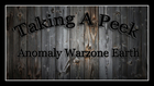 Taking a Peek: Anomaly: Warzone Earth