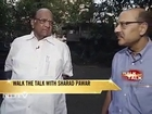 Walk The Talk with Sharad Pawar
