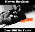 A Fond - Mattew Shephard (Don't Kill The Furby)