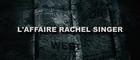 L'Affaire Rachel Singer - Bande-Annonce / Trailer [VF|HD]
