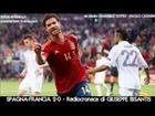 Espana vs France 2-0 - Commento di Giuseppe Bisantis - EURO 2012 23 June 2012