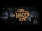 The Girl from the Naked eye - TRAILER