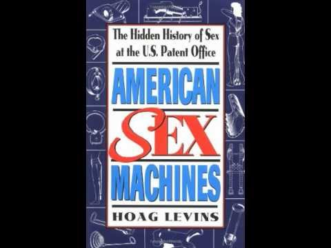 American Sex Machines: The Hidden History of Sex at the US Patent Office ...