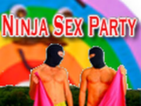 Ninja sex party if we were gay