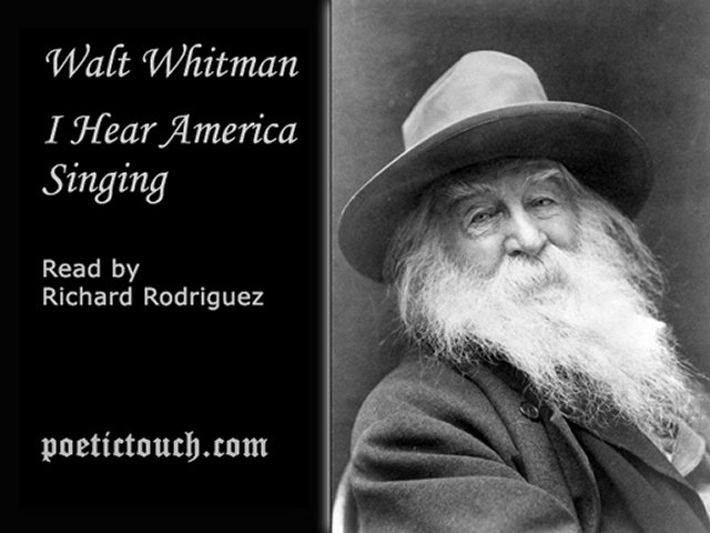 i hear america singing walt whitman This poem expresses whitman's love of america — its vitality, variety, and the massive achievement which is the outcome of the creative endeavor of all its people it also illustrates whitman's technique of using catalogs consisting of a list of people.