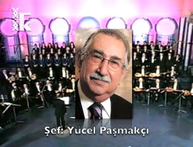 TRT Yurttan Sesler Topluluğu-Şef:Yücel Paşmakçı | PopScreen