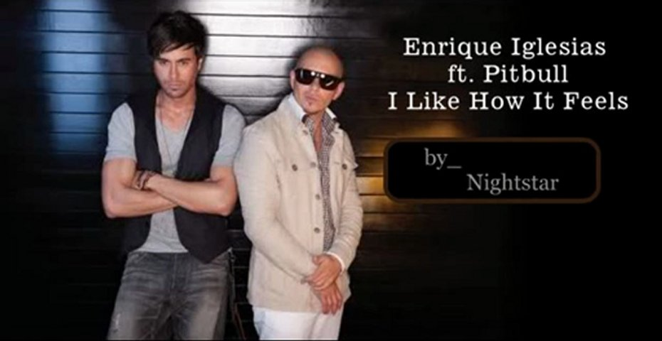 ENRIQUE IGLESIAS - I LIKE HOW IT FEELS FEAT. PITBULL & THE WAV.S | PopScreen