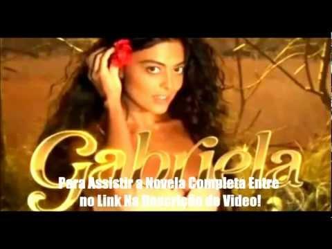 Gabriela - Primeiro Capítulo Novela - Rede Globo   PopScreen
