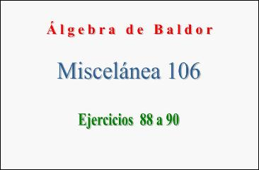 Algebra de Baldor_Miscelanea 106_Ejercicios 88 a 90 | PopScreen