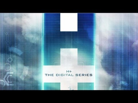 H+ The Digital Series - Official Trailer | PopScreen