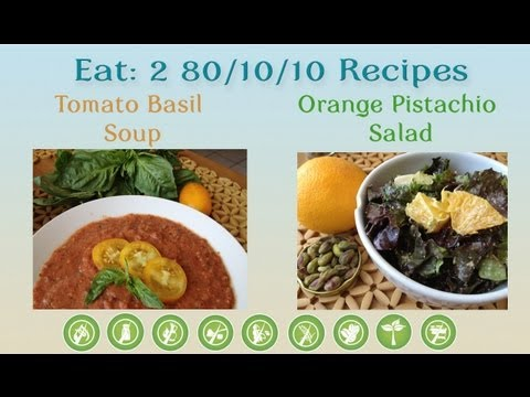 Eat: 2 80/10/10 Meals: Tomato Basil Soup and Orange Pistachio Salad | PopScreen