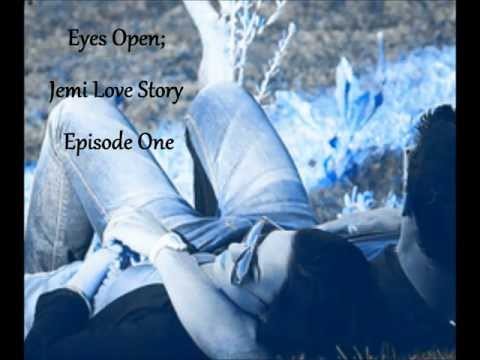Eyes Open; Jemi Love Story [Epi. 1] | PopScreen