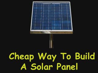 Cheap Way To Build A Solar Panel Revealed Popscreen