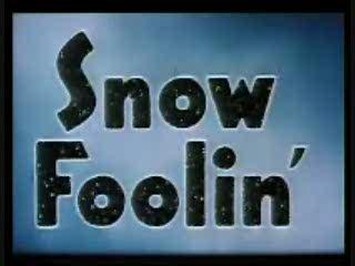 Snow Foolin | PopScreen