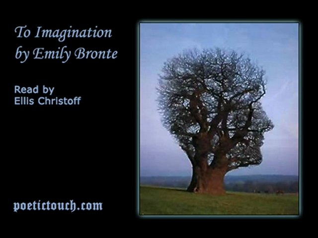 to imagination by emily bronte Emily bronte's wuthering heights - emily bronte's wuthering heights bronte's father had influenced emily with his well-known poetry and imagination bronte's childhood could have also played a part in writing her novel as she used to live in the moors herself before her mother died.