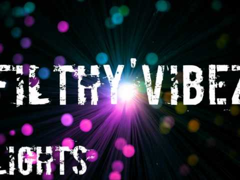 FilthyVibez - Lights (Original Mix)