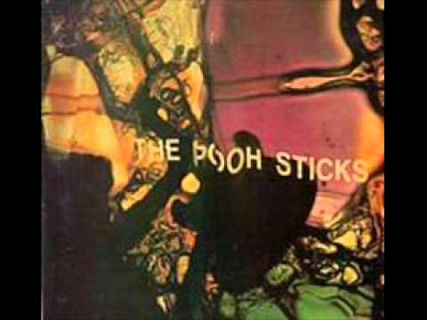 The Pooh Sticks - Force Fed By Love | PopScreen