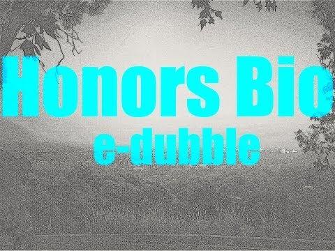 e-dubble - Honors Bio | PopScreen