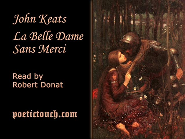 a literary analysis of la belle dame sans merci by john keats La belle dame sans merci is not a narrative poem because it implies rather than tells a story it is a literary ballad, which has visionary insight and emotive sadness occasioned by the loss of that vision.