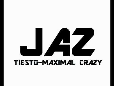 Maximal crazy tiesto jaz productions remake popscreen