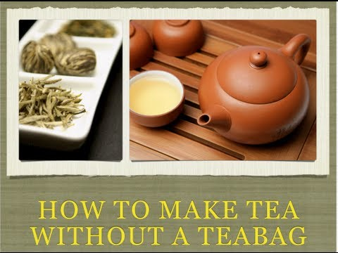 how to make tea without tea leaves