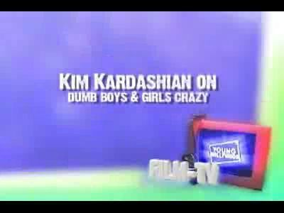 Kim Kardashian on Dumb Boys & Crazy Girls | PopScreen